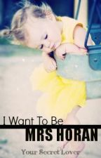 I Want To Be Mrs Horan - Niall Horan Fan Fiction by xoxosecretlover