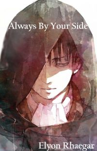 Always By Your Side | Levi x Reader cover