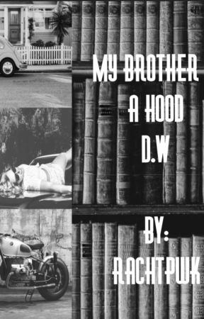 My brother is a hood |D.W| AU by Rachtpwk