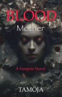 Blood Mother. A Vampire Tale cover