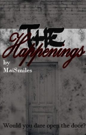 The Happenings by MaiSmiles