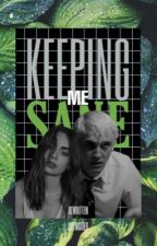 Keeping me Sane {Draco Malfoy} by Outinsider