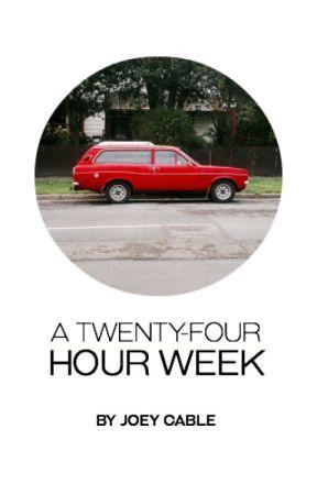 A Twenty-Four Hour Week by minorvice