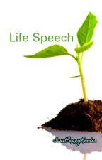 Life Speech by SweetPuppyReader