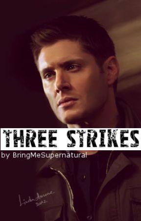 Three Strikes by BringMeSupernatural