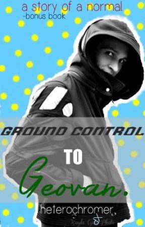 Ground Control to Geovan by heterochromer
