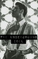 The Underground Idol by fade_away21