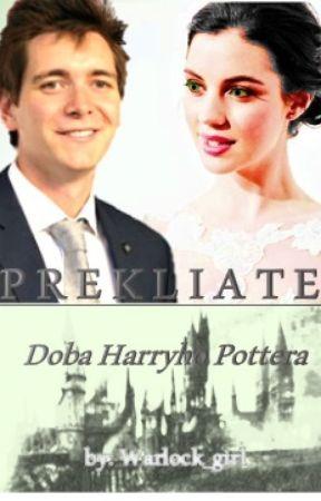 Prekliate: Doba Harryho Pottera by Warlock_girl