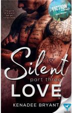 Silent Love  (PUBLISHED) by OutOfMyLimit17