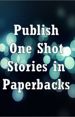 Publish One Shot Stories in Paperbacks [Closed] by RandomanticWriters