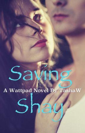 Saving Shay [On Hold] by TashaW