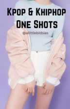 One Shots // K-HipHop & K-Pop by alittlebitbias