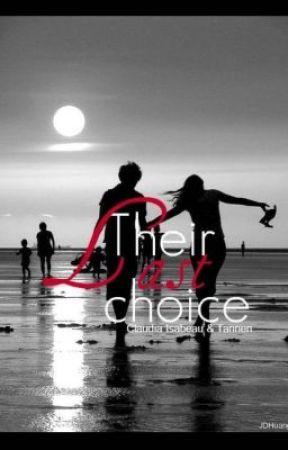 Their Last Choice. by MissSmileyCheeks_xo