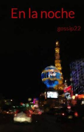 En la noche by gossip22