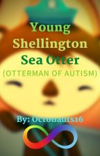 Young Shellington Sea Otter (OtterMAN Of Autism) by Octonauts16