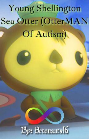 Young Shellington Sea Otter (OtterMAN Of Autism) by Octonauts16