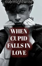 When Cupid Falls In Love by therivermassey