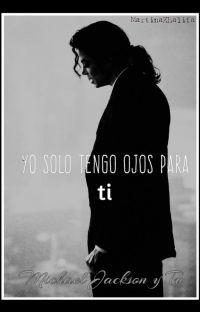 """""""Yo solo tengo ojos para ti"""" Michael Jackson y Tú. cover"""