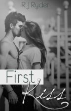 FIRST KISS (High School Romance - FYI - In need of redrafting/rewrites) by RJRyder