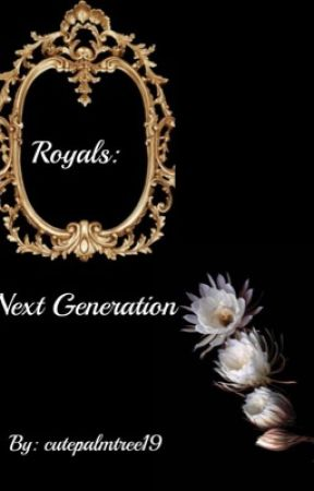 Royals: Next Generation by cutepalmtree19