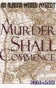 A Murder Shall Commence. by
