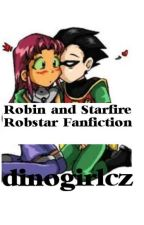 Robin and Starfire: Robstar Fanfiction by dinogirlcz