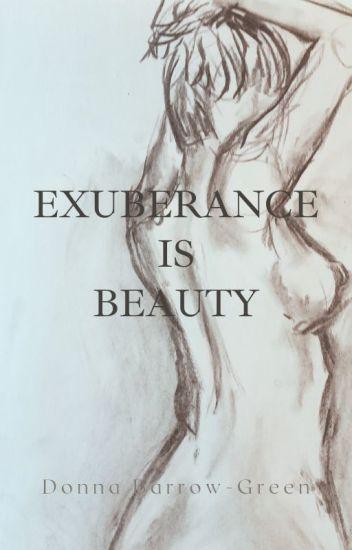 Exuberance Is Beauty (Book 1)
