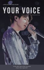 YOUR VOICE | JUNGKOOK ✓ by JeonSaeHyun