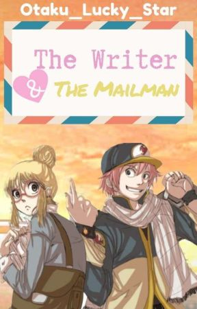 The Writer & The Mailman (Nalu AU) ✔ by otaku_Lucky_Star