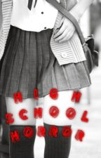High School Horror by rosieposie09