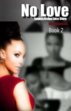 No Love: The Sequel (August Alsina Love Story) di diaryoflala