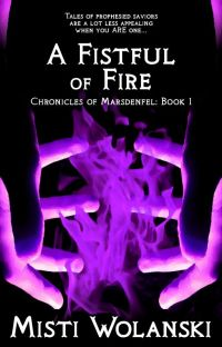 A Fistful of Fire: Chronicles of Marsdenfel #1 cover