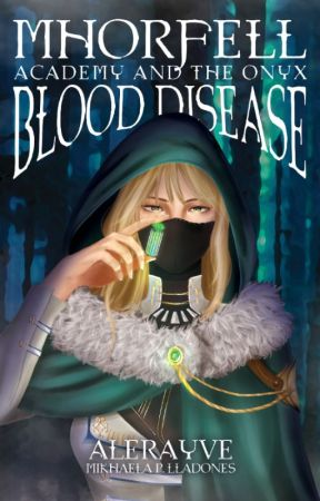 Mhorfell Academy and The Onyx Blood Disease (Published under PSICOM) by alerayve