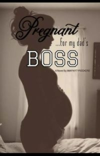 Pregnant... For My Dad's Boss! [SLOWLY EDITING] cover