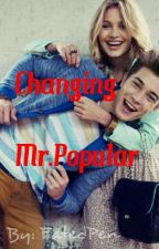 Changing Mr. Popular by LibertyKissed