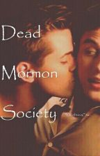 Dead Mormons Society by McPriceleyTrash