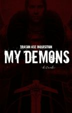 My Demons ( Dragon Age Inquisition )*COMPLETED* by kitneki