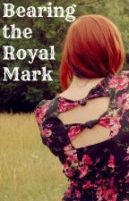 Bearing the Royal Mark (Completed) by Mys_AJ