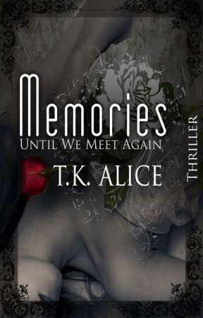 Memories: Until We Meet Again by TheKillingAlice