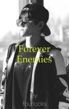 Forever Enemies by infinitylocks