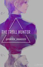 The Troll Hunter《Norway x Reader》[✔] by pumpkin_orange020