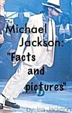 """Michael Jackson: """"Facts and Pictures """" by isaah_mj4ever"""