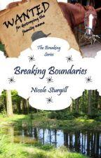 Breaking Boundaries (5th in Breaking Series) by conleyswifey