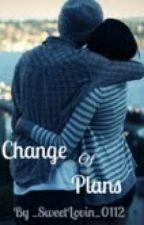 Change Of Plans (Watty Awards 2013) by _SweetLovin_0112