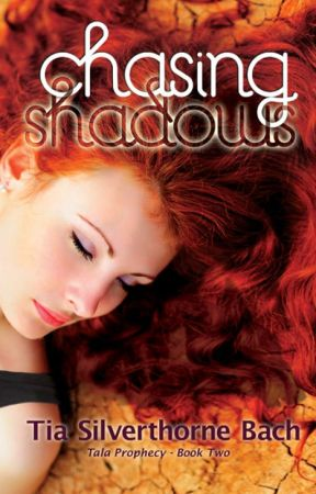Chasing Shadows (Tala Prophecy #2) by tiabach