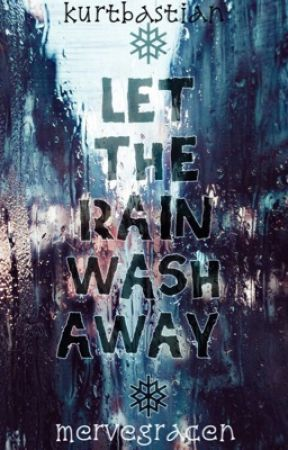 let the rain wash away by mervegracen
