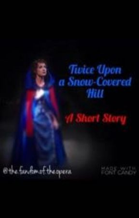 Twice Upon a Snow-Covered Hill- A Short Story by MirandaScharffs