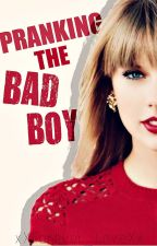 Pranking the Bad Boy {Completed} by xXForever_LoveXx