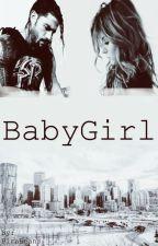 Babygirl. -roman reigns- by PiraBeans