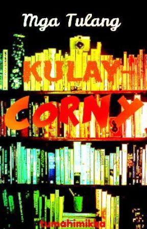 Mga Tulang Kulay-Corny by taptochange